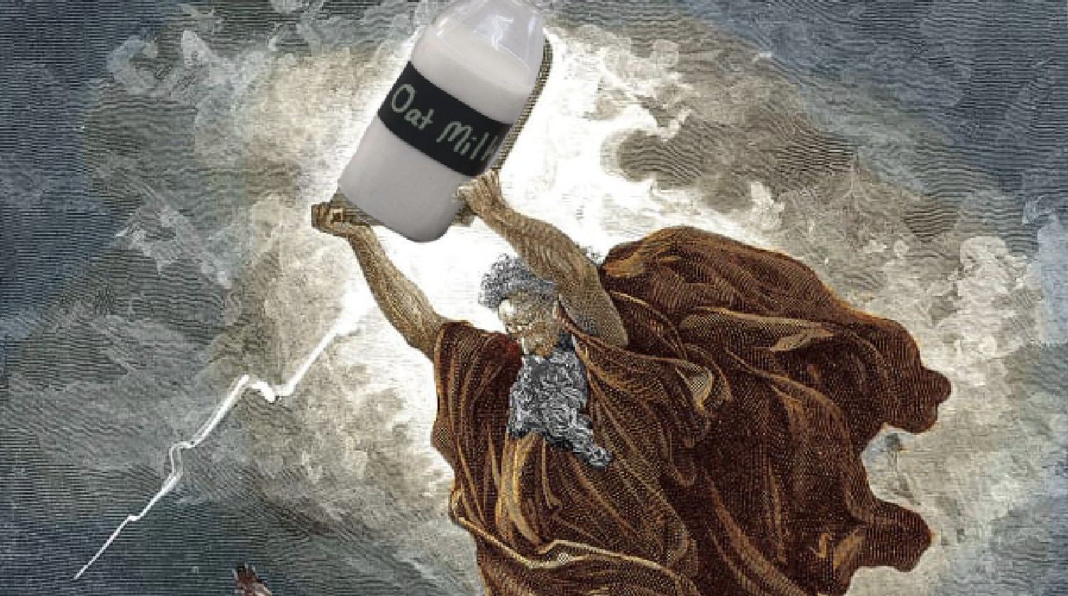 God, Does the Land of Milk and Honey Also Have Oat Milk?