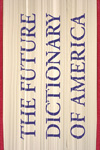 The Future Dictionary of America