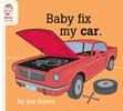 Baby Fix My Car