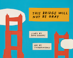 This Bridge Will Not Be Gray