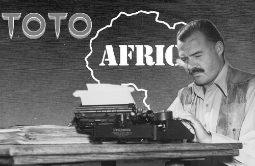 """Toto's 'Africa'"" by Ernest Hemingway"